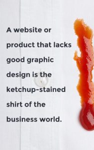 Graphic Design is like the Ketchup