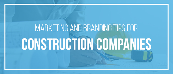 Marketing Tips for Construction Companies