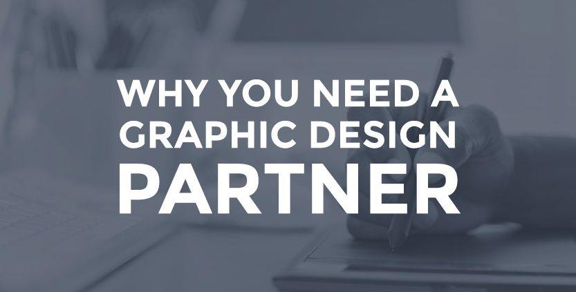 why you need a graphic design partner